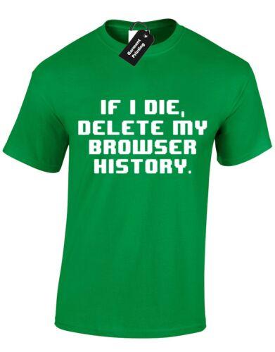 IF I DIE DELETE HISTORY MENS T SHIRT GEEK NERD AWESOME CODER HACKER P*RN S-XXXL