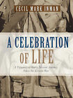 A Celebration of Life by Cecil Mark Inman (Paperback / softback, 2006)