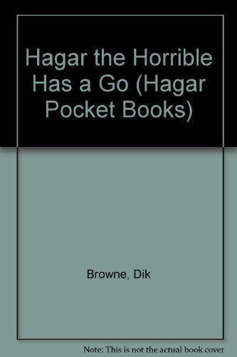 Hagar the Horrible Has a Go (Hagar Pocket Books) By Dik Browne. 9781851760497