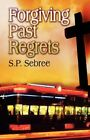 Forgiving Past Regrets Sebree Romance America Star Books Paperbac. 9781605634159