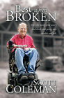 Best When Broken: Even the Young Grow Weary and Tired, and Young Men Stumble and Fall by Scott Coleman (Paperback / softback, 2012)