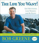 The Life You Want!: Get Motivated, Lose Weight, and Be Happy by Bob Greene (Paperback, 2012)
