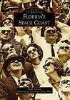 Florida's Space Coast by Wade Arnold (Paperback / softback, 2009)