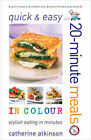 Quick and Easy 20-minute Meals in Colour by Catherine Atkinson (Paperback, 2008)