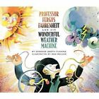 Professor Fergus Fahrenheit and His Wonderful Weather Machine by Candace Groth-Fleming (Paperback, 2009)