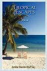 Tropical Escapes by Anita Davis-Defoe (Paperback / softback, 2008)