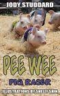 Pee Wee: Pig Racer by Jody Studdard (Paperback / softback, 2013)