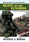 Slave of The Gunlords a Soldier's Grim Fairytale 9781450099615 Reball