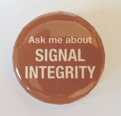 Ask Me About Signal Integrity Pin Badge Button Geek Technology Tech Wear