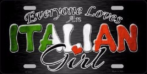 Everyone Loves An Italian Girl Novelty Metal License Plate
