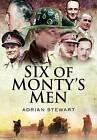 Six of Monty's Men by Adrian Stewart (Hardback, 2011)