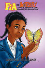 Fia and the Butterfly: 7 Stories for Character Education by Lonnetta M Taylor-Gaines (Paperback / softback, 2007)