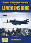 Heroes of Bomber Command: Lincs by Ruper Matthews (Paperback, 2005)