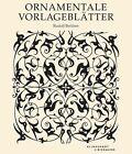 Ornamentale Vorlageblätter von Rudolf Berliner (2013, Kunststoffeinband)