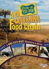 A Savanna Food Chain: A Who-Eats-What Adventure in Africa by Rebecca Hogue Wojahn, Donald Wojahn (Hardback, 2009)