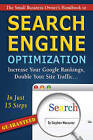 The Small Business Owner's Handbook to Search Engine Optimization: Increase Your Google Rankings, Double Your Site Traffic in Just 15 Steps - Guaranteed by Stephen Woessner (Paperback, 2009)