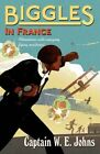 Biggles in France by W. E. Johns (Paperback, 2014)