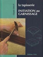 La Tapisserie, Initiation au garnissage, de C. Ossut
