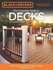 Black & Decker The Complete Guide to Decks 6th edition: Featuring the latest too