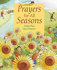 Prayers for All Seasons by Sophie Piper (Hardback, 2011)