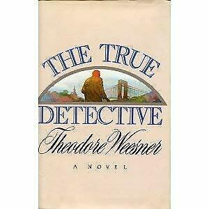 The True Detective by Weesner, Theodore