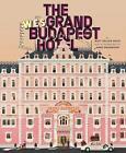 The Wes Anderson Collection: The Grand Budapest Hotel von Matt Zoller Seitz (2015, Gebundene Ausgabe)