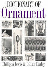 The Dictionary of Ornament by Philippa Lewis, Gillian Darley (Hardback, 1990)