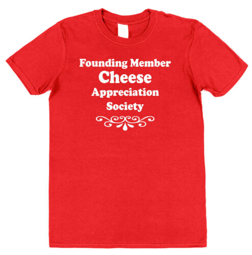 Fromage appréciation Society T-Shirt Drôle Coton Food Lover Cheddar Burger Swiss
