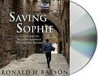 Saving Sophie by Ronald H Balson (CD-Audio, 2015)