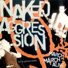 March March Alive by Naked Aggression (CD, Sep-1998, Broken Rekids)