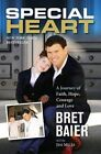 Special Heart: A Journey of Faith, Hope, Courage and Love by Jim Mills, Bret Baier (Hardback, 2014)