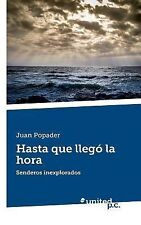 Hasta Que Llego la Hora by Juan Popader (2014, Paperback)
