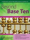 Beyond Base Ten a Mathematics Unit for High-ability Learners in Grades 3-6 by D