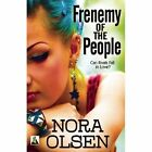 Frenemy of the People by Nora Olsen (Paperback, 2014)