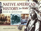 Native American History for Kids: With 21 Activities by Karen Bush Gibson (Paperback, 2010)