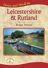 Drive and Stroll in Leicestershire and Rutland by Roger Noyce (Paperback, 2010)