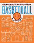 FreeDarko presents...The Undisputed Guide to Pro Basketball History by Dr. Lawyer IndianChief, Jacob Weinstein, Silverbird 5000, Bethlehem Shoals (Hardback, 2010)