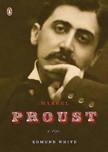 Marcel Proust: A Life by Edmund White (Paperback / softback, 2009)