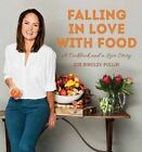 Falling in Love with Food: A Cookbook and Love Story by Zoe Bingley-Pullin (Paperback, 2016)