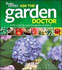 Better Homes and Gardens Gardening: Better Homes and Gardens Ask the Garden Doctor 47 by Better Homes and Gardens Books Staff (2010, Paperback)