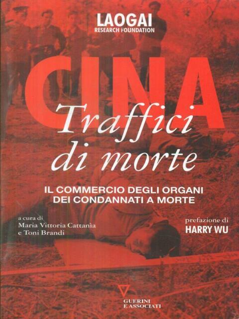 CINA TRAFFICI DI MORTE  AA.VV. GUERRINI E ASSOCIATI 2008