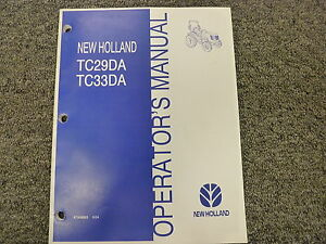 new holland tc29da tc33da compact tractor owner operator rh ebay com New Holland TC33DA Remote Hydraulics New Holland TC33 Review