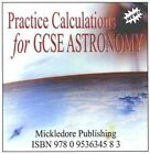 New Practice Calculations for GCSE Astronomy by Anne-Michelle D'Anjou, Richard O'Shea (CD-ROM, 2009)