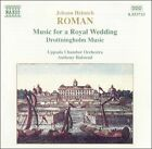 Johann Helmich Roman: Music for a Royal Wedding (CD, Jan-1998, Naxos (Distributor))