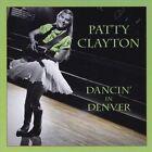 Dancin' in Denver by Patty Clayton (CD, Oct-2011, Cimarron Wind)