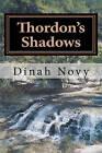 Thordon's Shadows by Dinah L Novy (Paperback / softback, 2010)