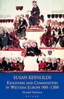 Kingdoms and Communities in Western Europe, 900-1300 by Susan Reynolds (Paperback, 1997)
