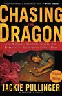 Chasing the Dragon: One Woman's Struggle Against the Darkness of Hong Kong's Drug Dens by Jackie Pullinger, Andrew Quicke (Paperback / softback, 2007)