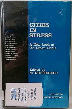 Cities in Stress : A New Look at the Urban Crisis by Gottdiener, Mark