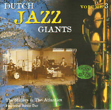 MILLERS & THE ATLANTICS FEAT. SANNY DAY - DUTCH JAZZ GIANTS VOLUME 3 (CD)